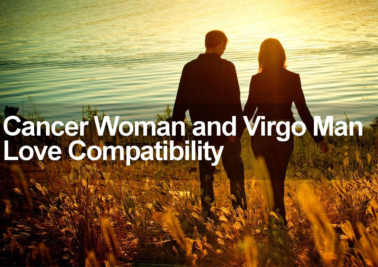 Compatibility: Female Cancer, Male-Virgo. Compatibility in love and marriage 28