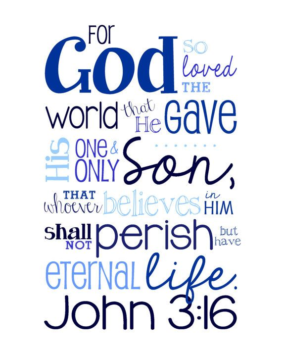 For God So Loved The World That He Gave His One And Only Son John