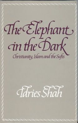 The Elephant in the Dark, Idries Shah