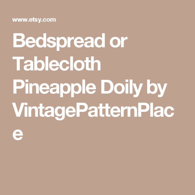 Bedspread or Tablecloth Pineapple Doily by VintagePatternPlace