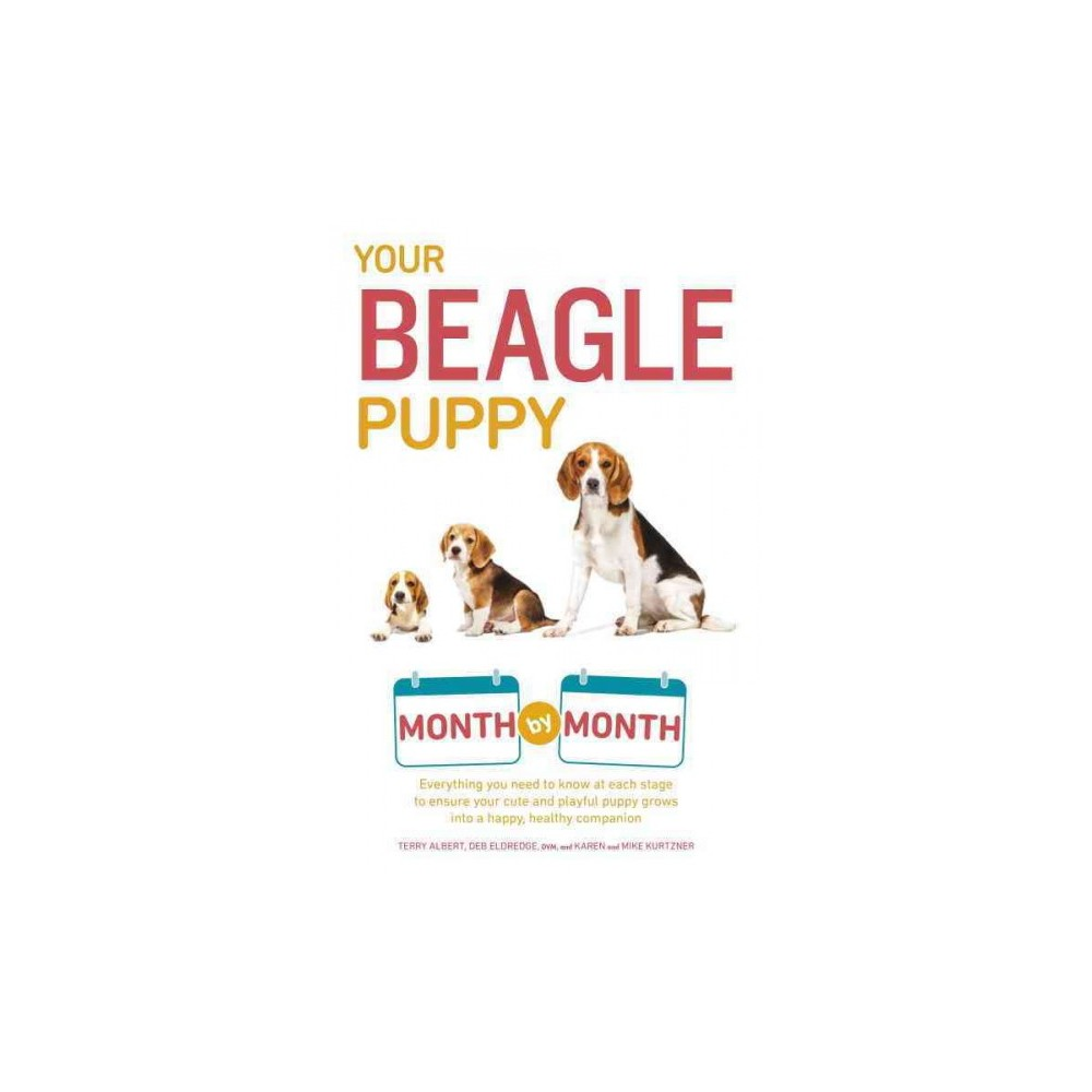 Your Beagle Puppy Month By Month Your Puppy Month By Month By