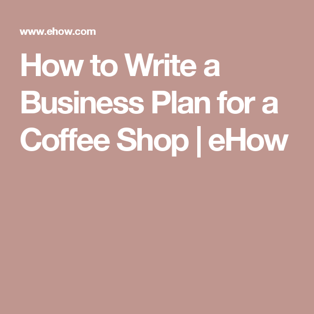 How To Write A Business Plan For A Coffee Shop  Business Planning