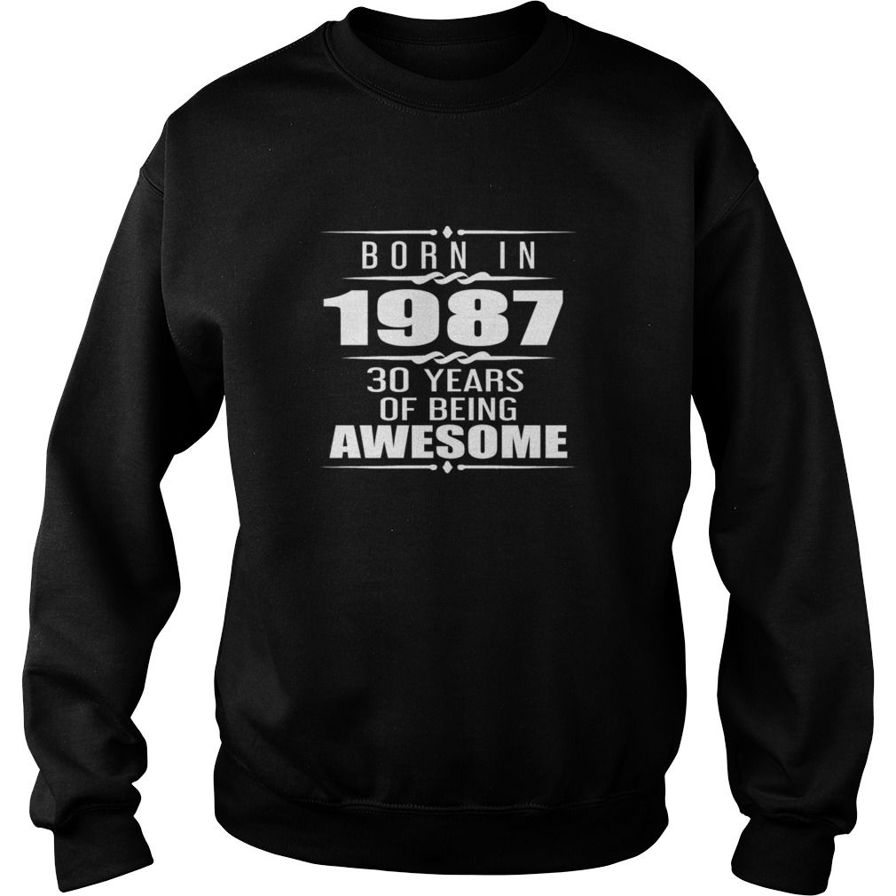 Born in 1987 30 Years of Being Awesome #gift #ideas #Popular #Everything #Videos #Shop #Animals #pets #Architecture #Art #Cars #motorcycles #Celebrities #DIY #crafts #Design #Education #Entertainment #Food #drink #Gardening #Geek #Hair #beauty #Health #fitness #History #Holidays #events #Home decor #Humor #Illustrations #posters #Kids #parenting #Men #Outdoors #Photography #Products #Quotes #Science #nature #Sports #Tattoos #Technology #Travel #Weddings #Women
