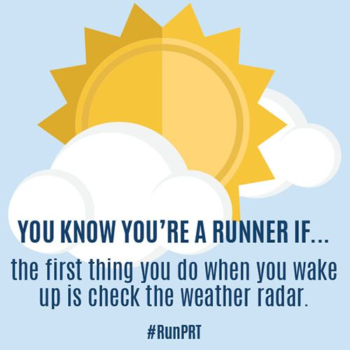 Running Humor #25: You know you're a runner if the first thing you do when you wake up is check the weather radar.