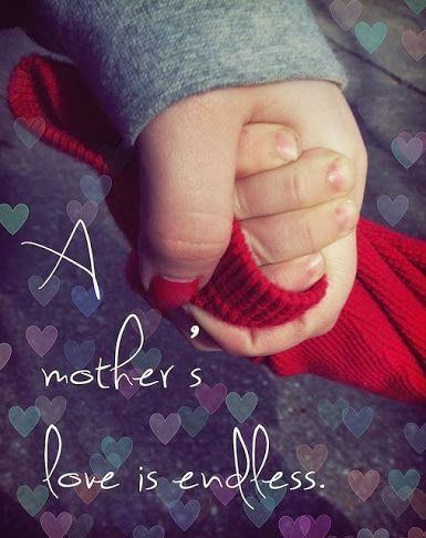 """""""A mother's love is endless.""""  A quotation about motherhood that tell it like it is."""