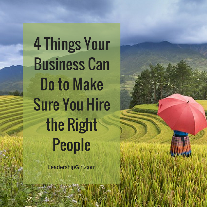 4 things your business can do to make sure you hire the