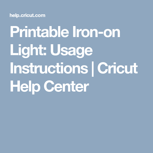 Printable Iron On Light Usage Instructions Cricut Help Center