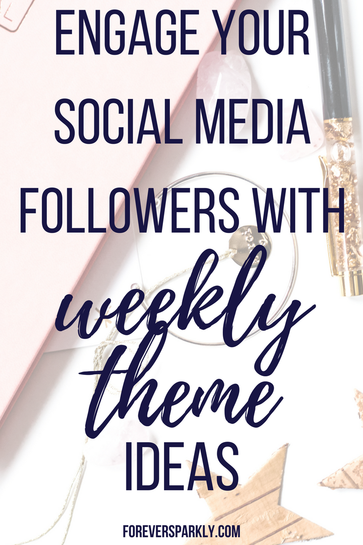 How To Engage Your Social Media Followers Weekly Theme