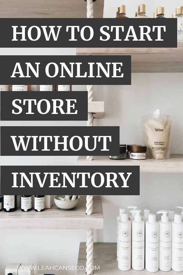How To Start An Online Store Without Inventory Design Your Life Business Ecommerce Startup Online Store Ecommerce Marketing