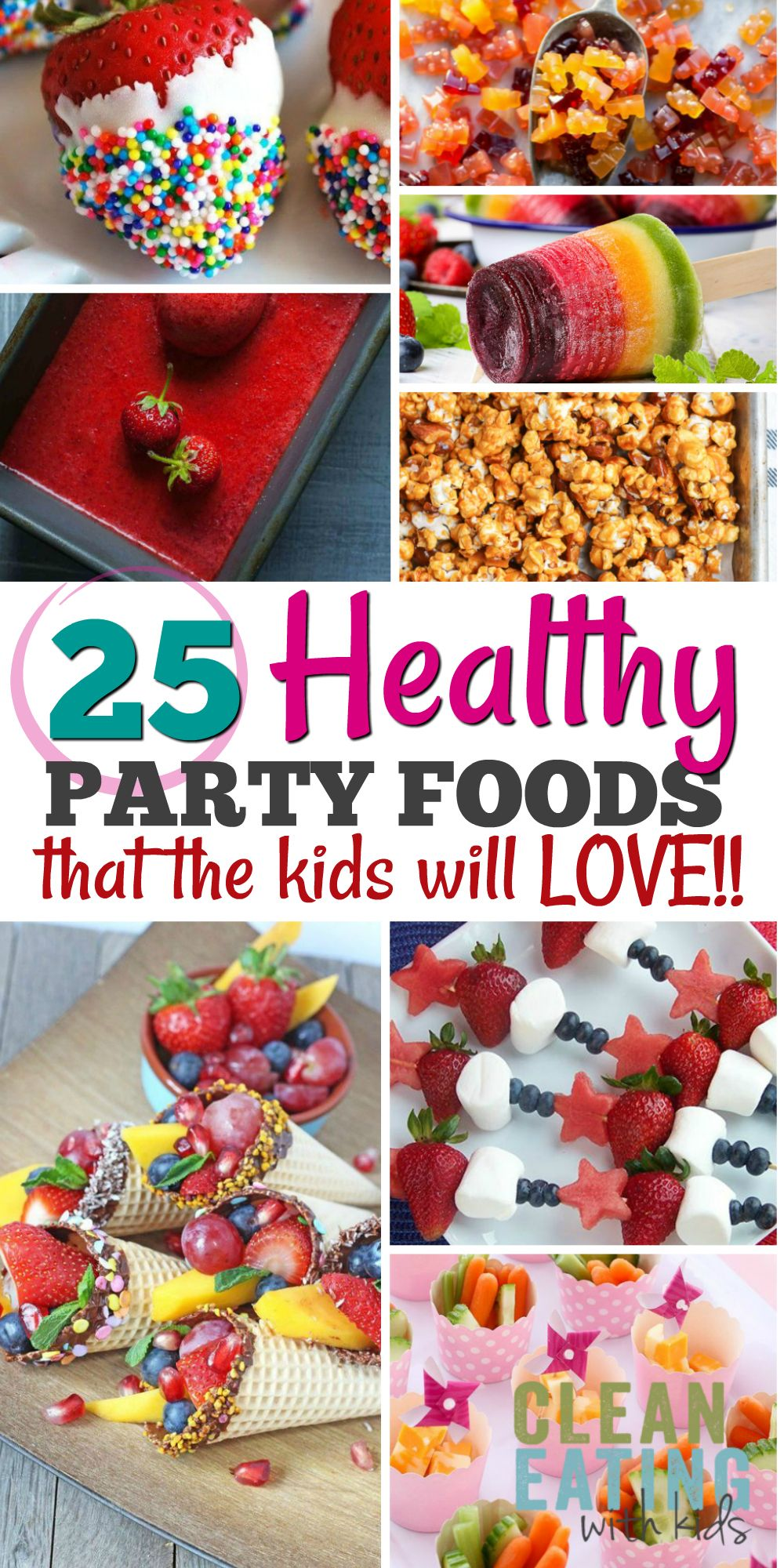 25 Healthy Birthday Party Food Ideas Clean Eating With Kids Party Food For Toddlers Healthy Kids Party Food Healthy Birthday Snacks