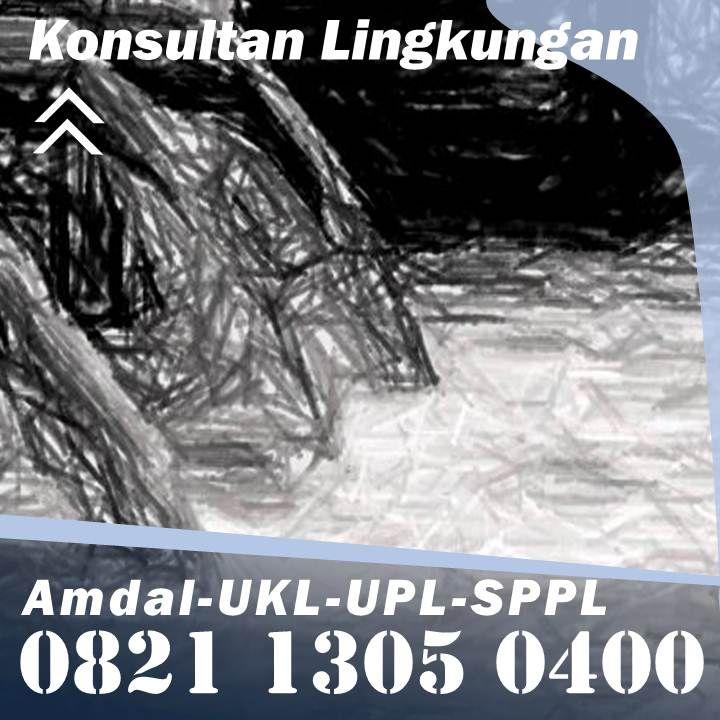 Rapi Telp Wa 0821 1305 0400 Biaya Jasa Konsultan Amdal Kab Luwu Timur Sulawesi Selatan Kota Bukittinggi Kota Balikpapan Kota Manado