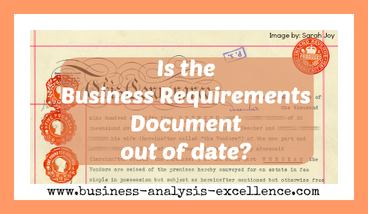 Is The Business Requirements Document Still A Relevant Business