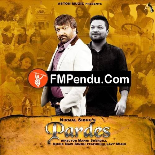 Pardes Nirmal Sidhu Navi Singh Mp3 Song Download Fmpendu Com Mp3 Song Songs Mp3 Song Download