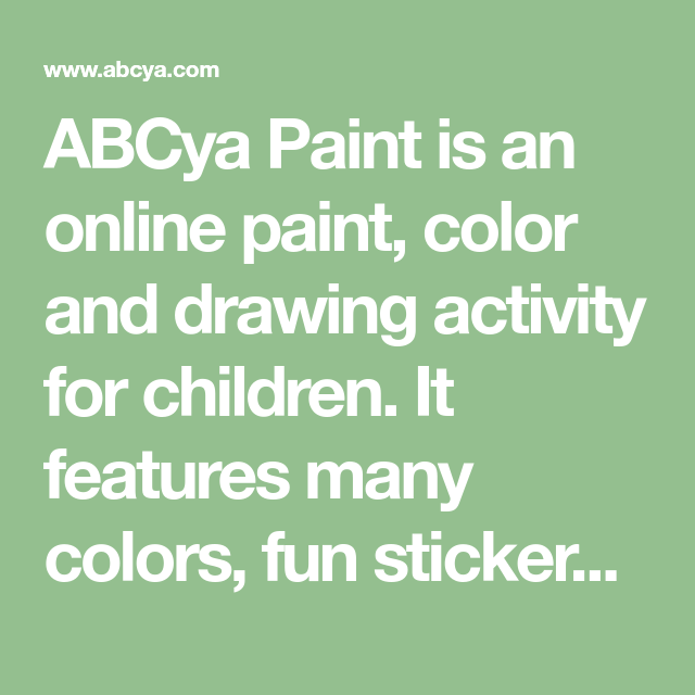 Abcya Paint Is An Online Paint Color And Drawing Activity For Children It Features Many Colors Fun Sticker Drawing Activities Childrens Artwork Fun Stickers