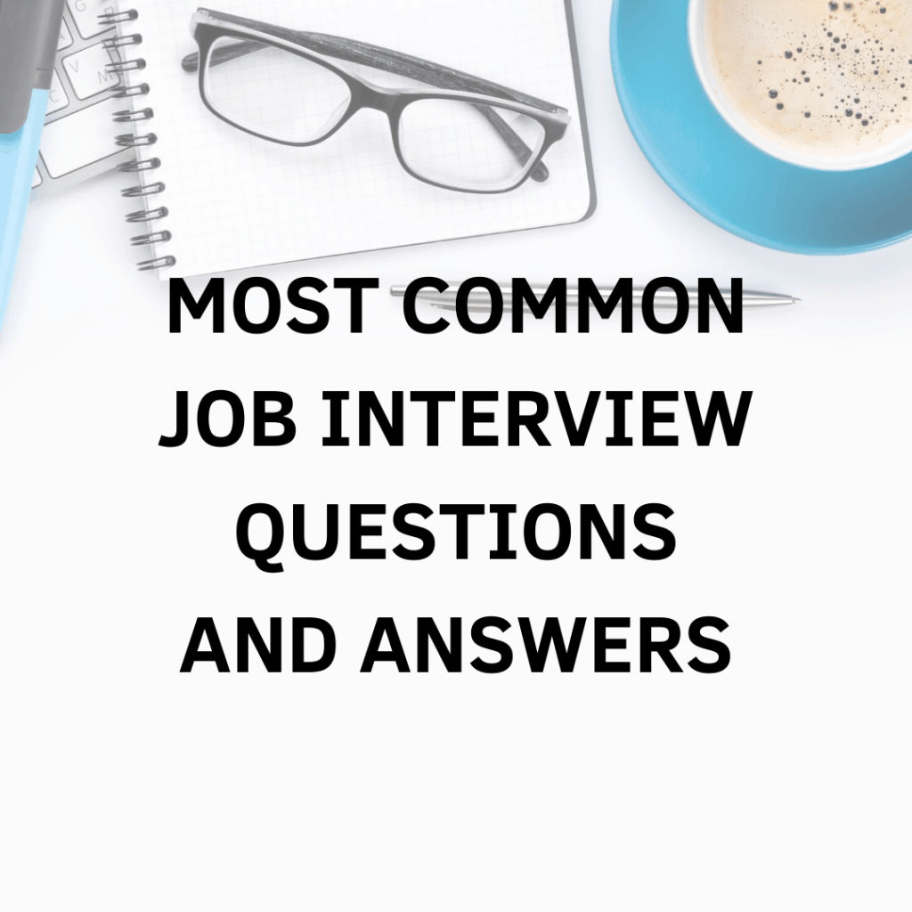 Common Job Interview Questions And Answers with Examples ...