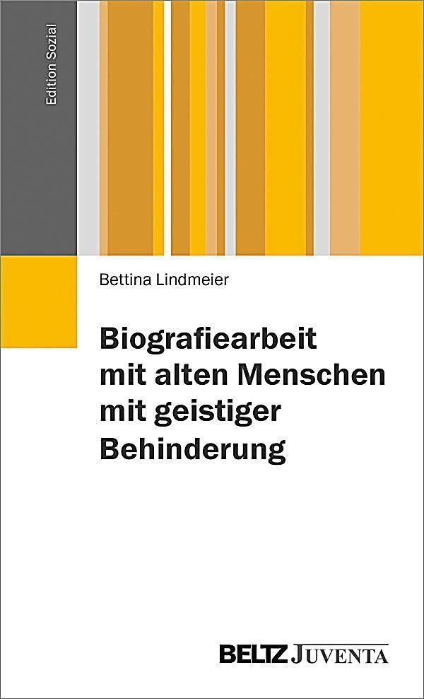 Biografiearbeit Mit Alten Menschen Mit Geistiger Behinderung Buch Products In 2020 Altester Mensch Geistig Biografie