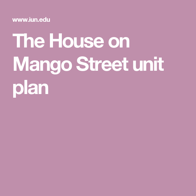 the house on mango street unit plan school the house