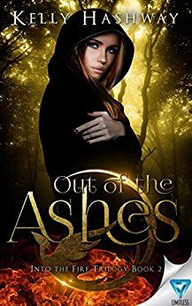 Out Of The Ashes (Into the Fire Book 2) by [Hashway, Kelly]