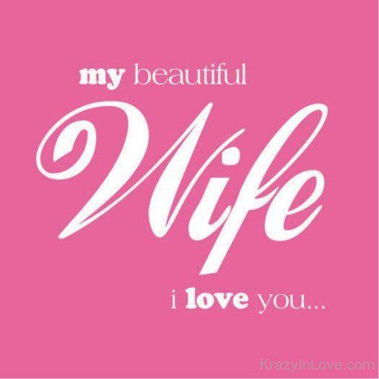 My Beautiful Wife I Love You Yu7822 Married Life Beautiful Wife