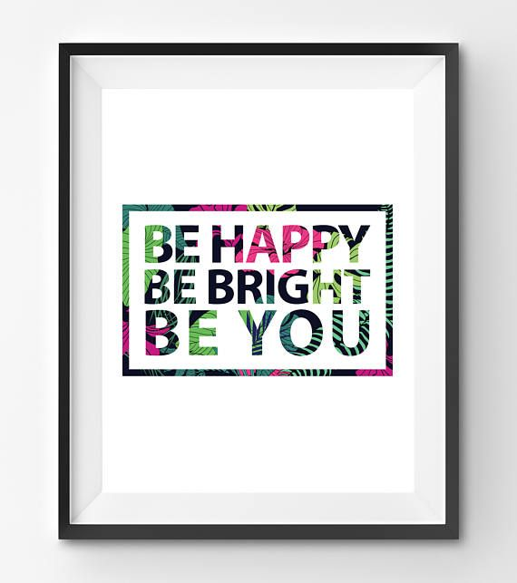 Be Happy Be Bright Be You Quote Print Floral Print Square