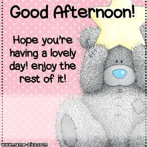 Good Afternoon Hope You Re Having A Lovely Day Enjoy The Rest Of It Good Afternoon Quotes Afternoon Quotes Good Day Quotes