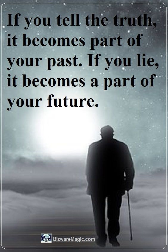 If you tell the truth, it becomes part of your past. If you lie, it becomes a part of your future. For more inspirational quotes click this pin. Please Re-Pin. #quotes #inspirationalquotes #successquotes #quotestoliveby #quotablequotes #inspirational #inspiration
