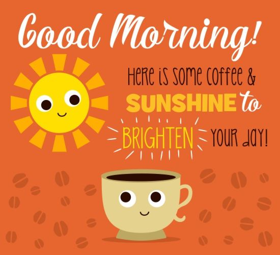 Wonderful Send This Coffee And And Sunshine Card To Wish Someone A Good Morning!