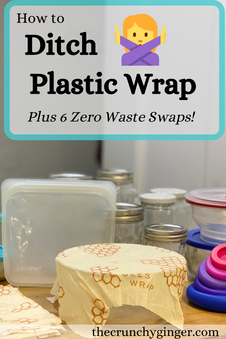 How to Ditch Plastic Wrap 6 Zero Waste Swaps in 2020