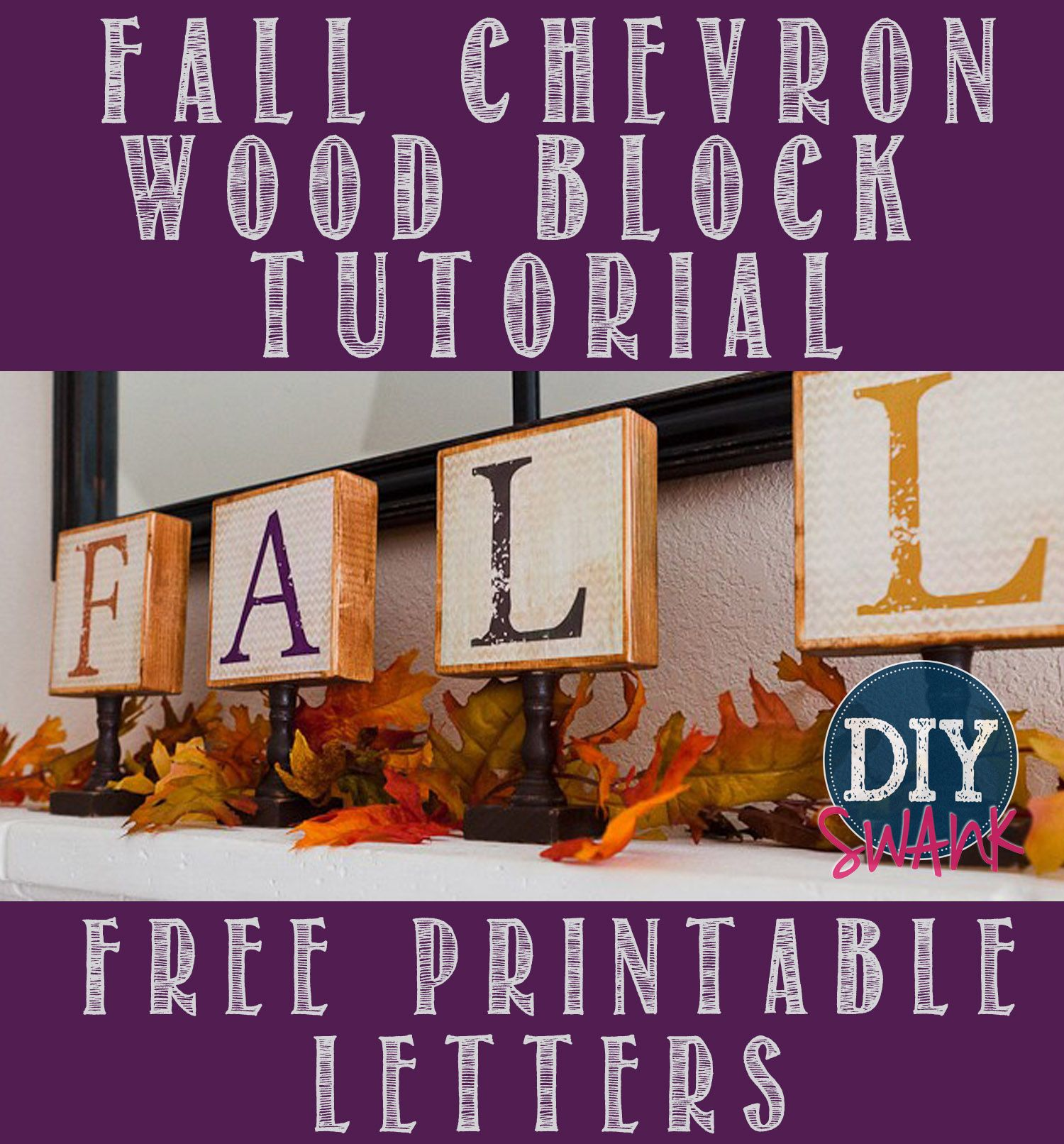 Diy Fall Chevron Wood Block Letters  Free Printable  Printable