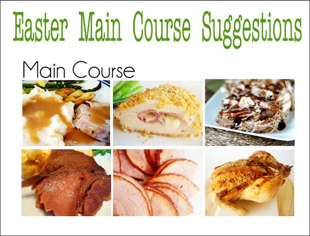 Found Some Amazing Menu Suggestions For Your Easter Dinner There S Main Course