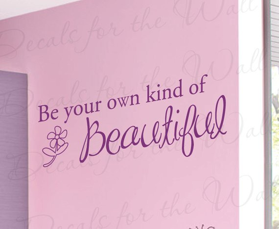 Be Your Own Kind Beautiful Girl Room Kid Baby Nursery Decorative Vinyl Sticker Art Letters Lettering Decor Large Wall Decal Quote Saying B26 In 2020 Girl Room Kids Room Design Vinyl