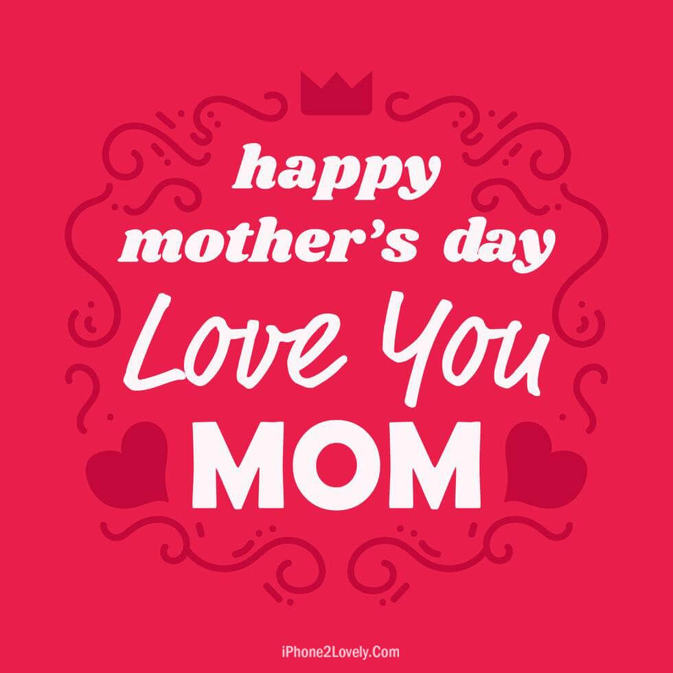 50 Happy Mother S Day Hd Wallpapers 2019 Iphone2lovely Happy Mothers Day Images Mothers Day Quotes Happy Mothers Day Pictures