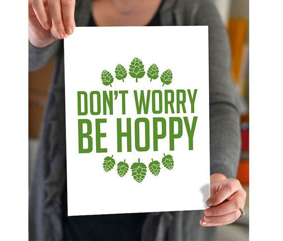 Dont Worry Be Hoppy Modern Quote Beer Art Print Home Brewery Decor Pub Bar Wall House Warming