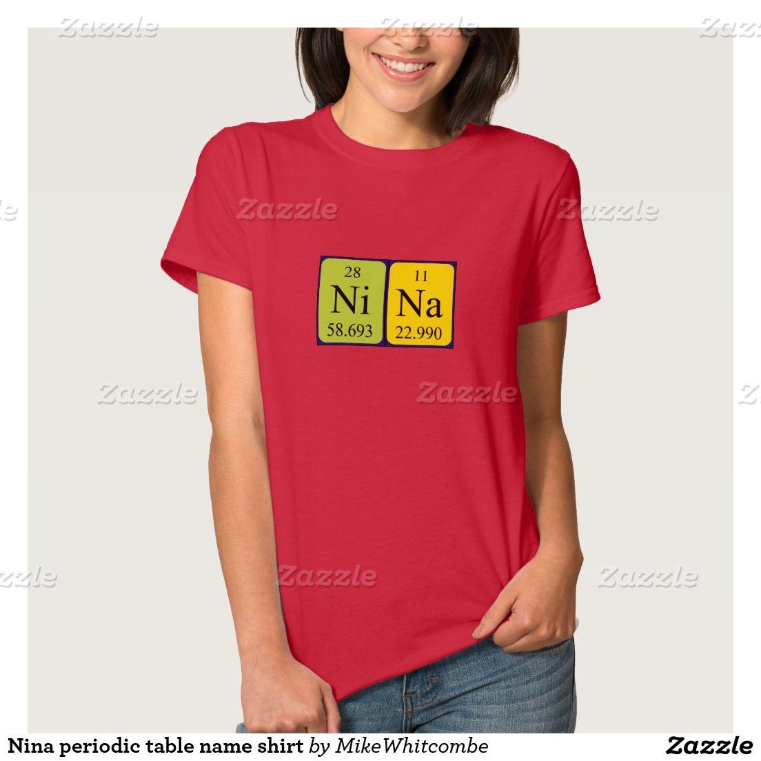 Nina periodic table name shirt shirts tables and table names nina periodic table name shirt urtaz Image collections