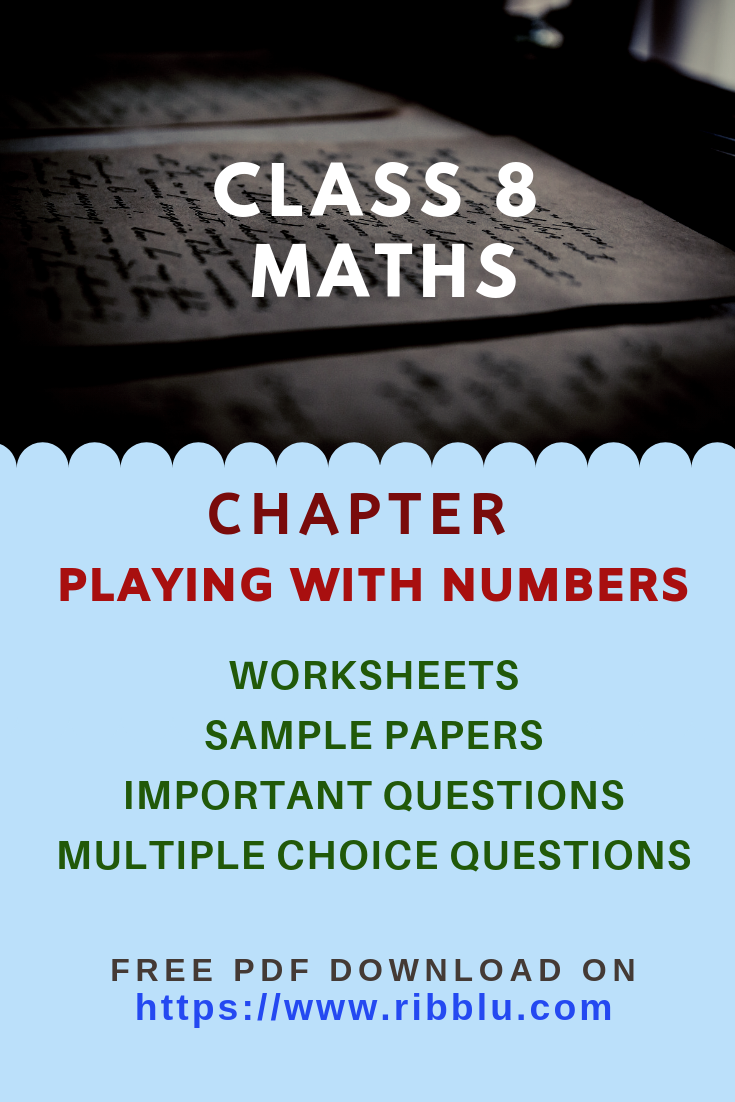 Cbse Class 8 Maths Playing With Numbers Worksheets Sample Papers And Important Questions Math Practice Worksheets Math Sample Paper [ 1102 x 735 Pixel ]