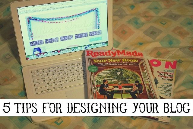 Today I'm sharing my 5 Tips For Designing Your Blog! I'd love to hear your tips too!