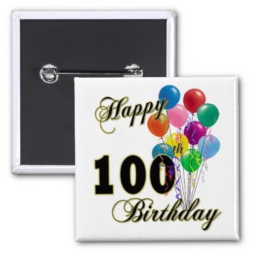 Happy 100th Birthday Gifts And Apparel Pins