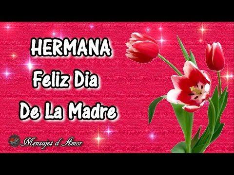 FELIZ DÍA DE LAS MADRES HERMANA  FRASES BONITAS PARA MAMA  - YouTube