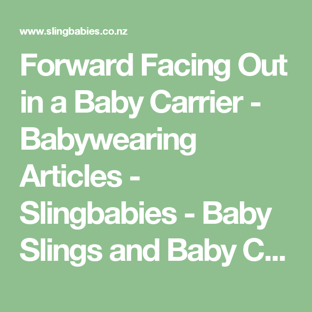 Forward Facing Out In A Baby Carrier Babywearing