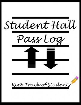 Log When Students Use The Hall Pass To Leave The Classroom Log