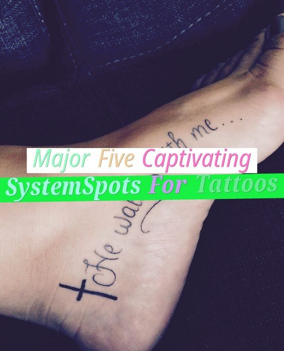 Major Five Captivating System-Spots For Tattoos #feet #sports #tatto