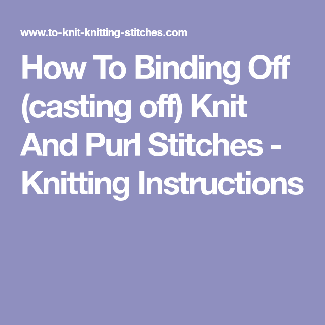 How To Binding Off (casting Off) Knit And Purl Stitches