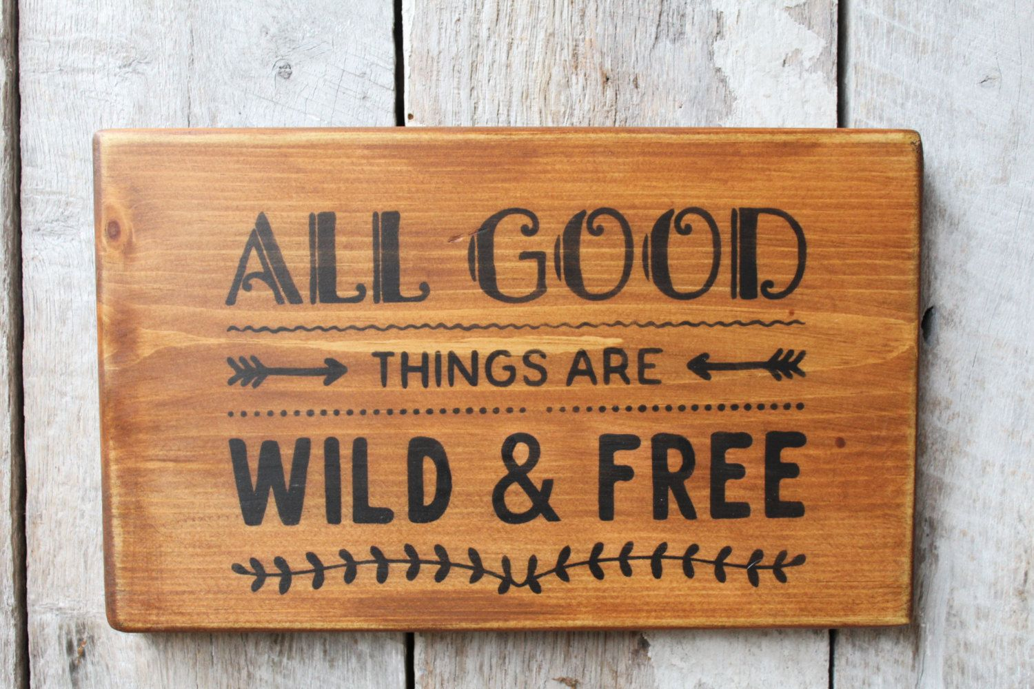 Primitive Wood sign All Good Things Are Wild & Free Boho