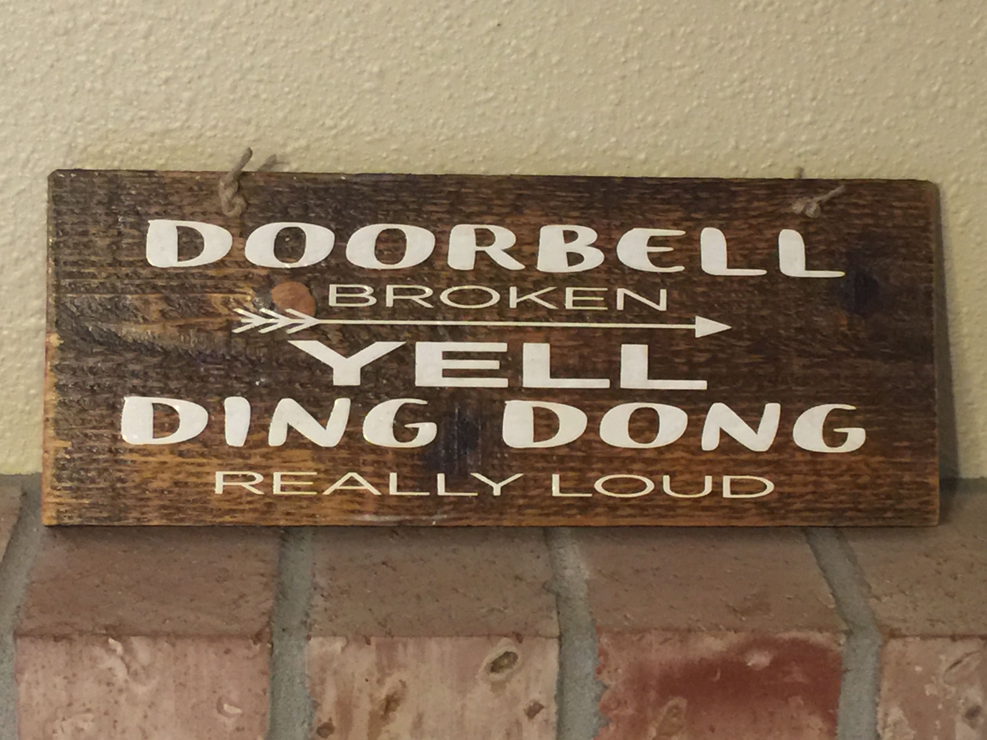 Funny Welcome Sign Rustic Reclaimed Wood Doorbell Broken Yell Ding Dong Really Loud Country Burlap Funny Welcome Signs Diy Wood Signs Carved Wood Signs