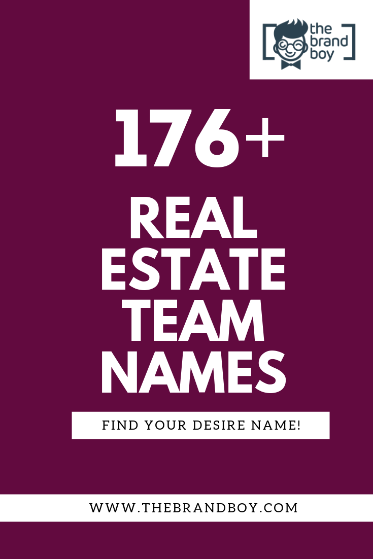 List Of 376 Best Real Estate Team Names Thebrandboy Com Real