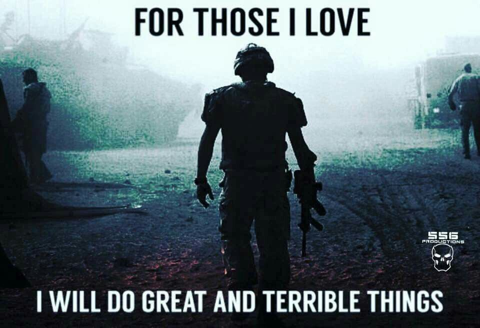 For Those I Love I Will Do Great And Terrible Things Gentle