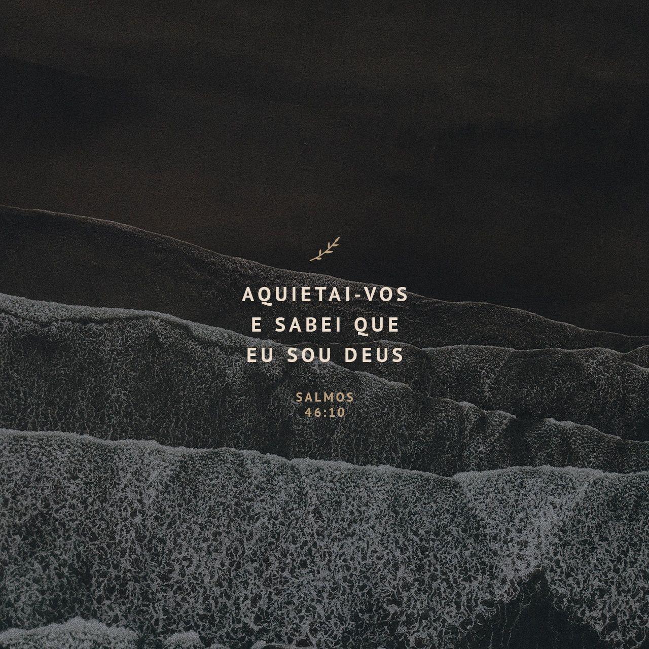 Salmos 46 10 Ele Diz Parem De Lutar E Fiquem Sabendo Que Eu Sou