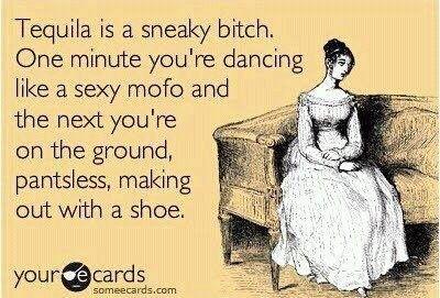 damn you, tequila!!!!!! lol!!