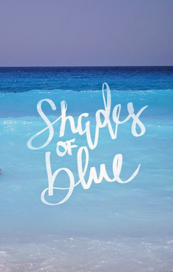 Pin By Nester Nesia On Bleu Dream Blue Quotes Shades Of Blue Beach Quotes