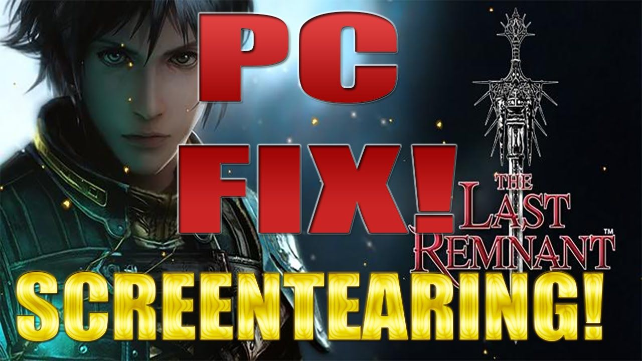 How To Fix The Last Remnant Screen Tearing On PC (Nvidia Vsync